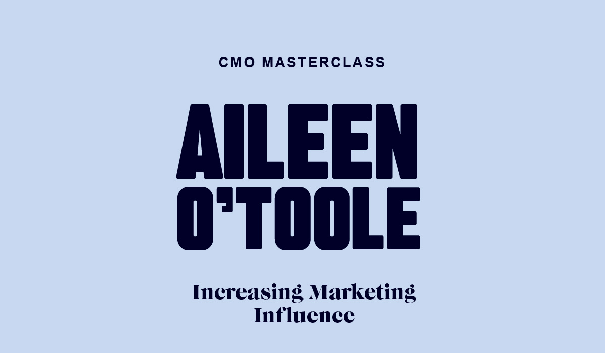 CMO Masterclass: Increasing Marketing's Influence in the Boardroom