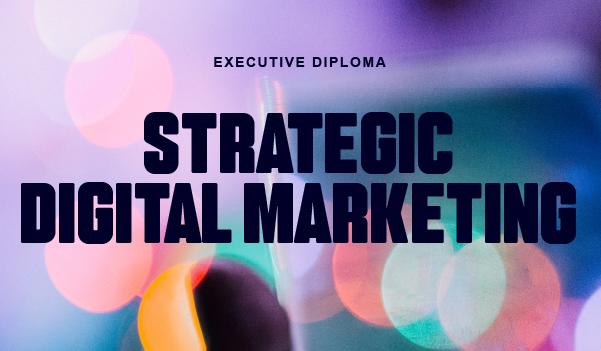 Executive Diploma in Strategic Digital Marketing