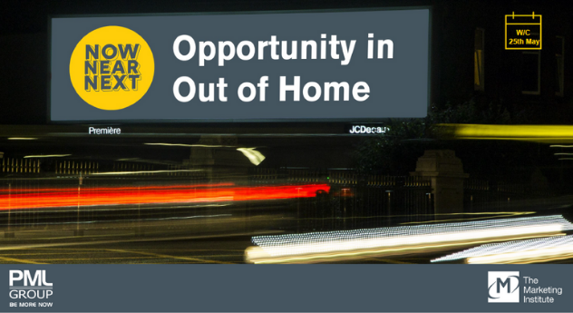 Now Near Next – Opportunity in Out of Home 25 May