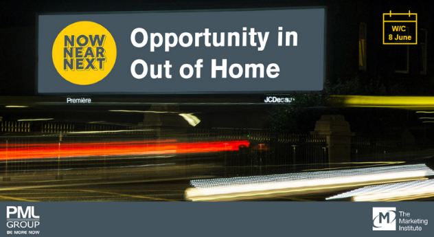 Now Near Next – Opportunity in Out of Home 8 June