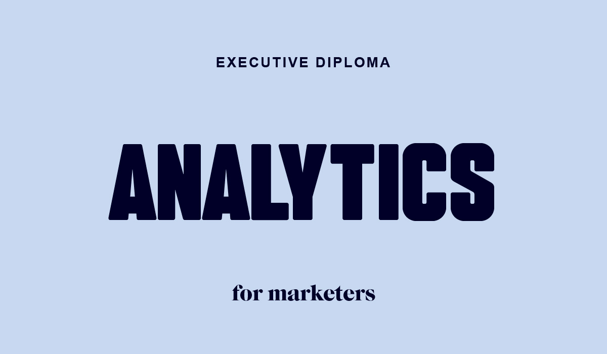 Executive Diploma in Analytics for Marketers
