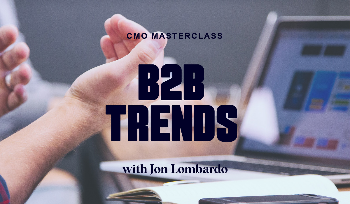 CMO Masterclass: B2B Trends for the Contrarian Marketer