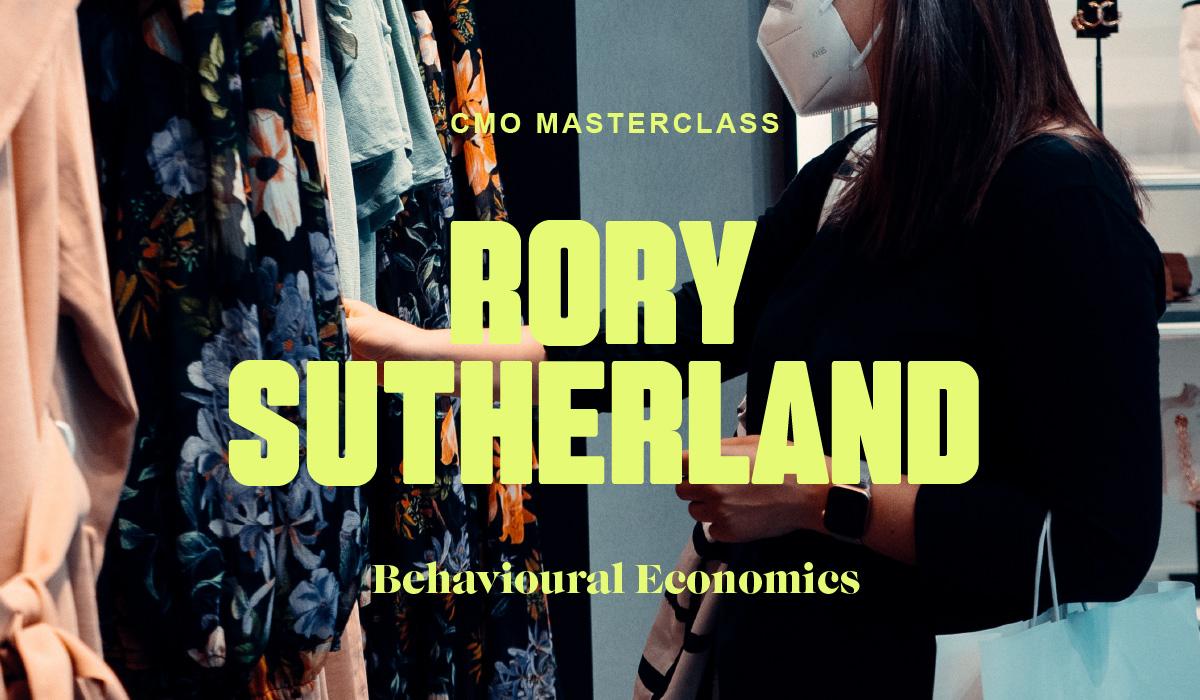 CMO Masterclass: Behavioural Economics with Rory Sutherland