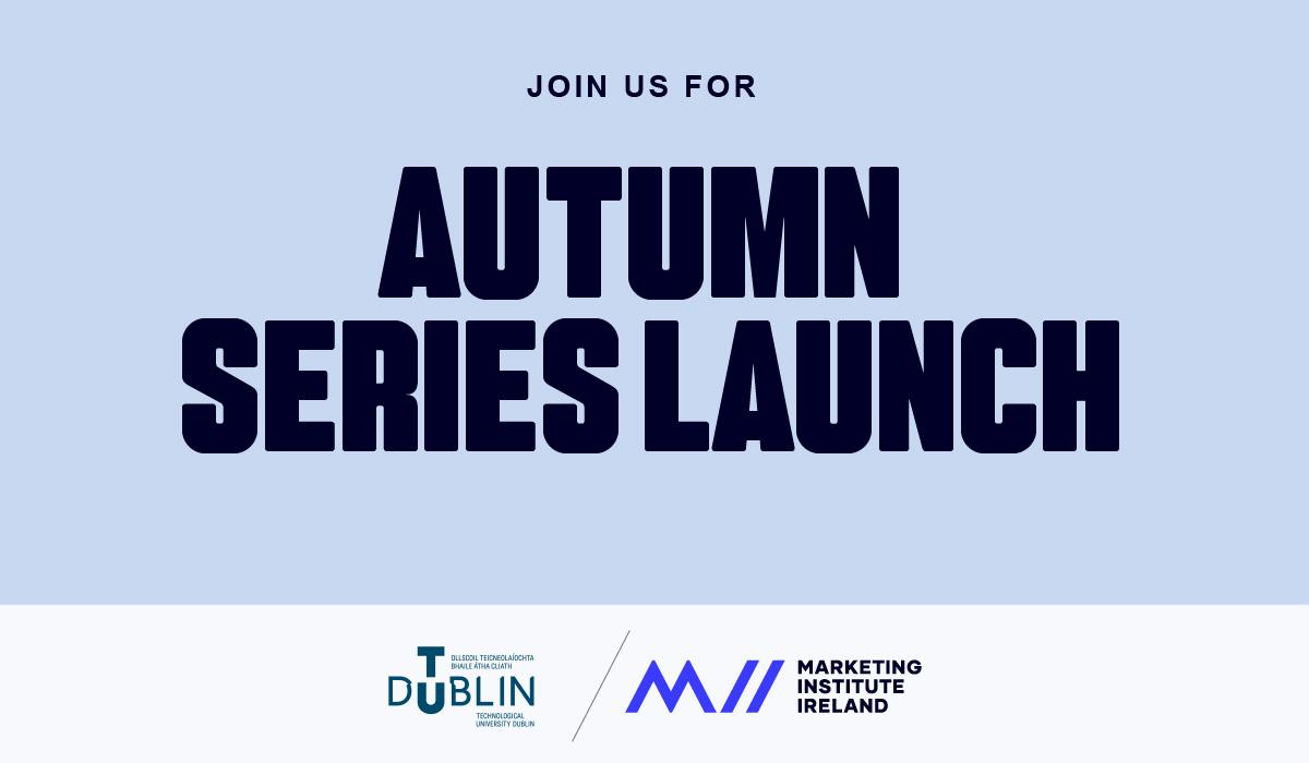 MII // TU Dublin – Autumn Series Launch